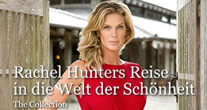Rachel Hunters Reise in die Welt der Schönheit: The Collection