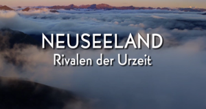 Neuseeland - Rivalen der Urzeit