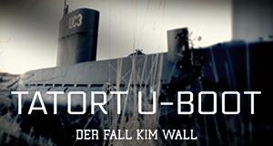 Tatort U-Boot - der Fall Kim Wall
