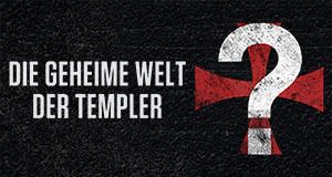 Die geheime Welt der Templer