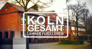 Köln Gesamt - Lehrer fürs Leben