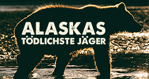 Alaskas tödlichste Jäger
