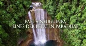 Westneuguinea - Eines der letzten Paradiese