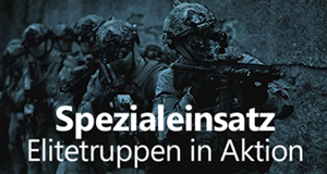 Spezialeinsatz - Elitetruppen in Aktion
