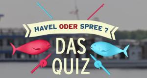 Havel oder Spree - Das Quiz
