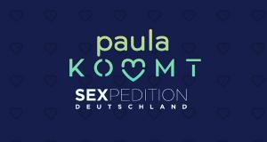 Paula kommt ... Sexpedition Deutschland