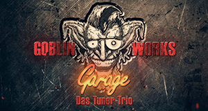 Goblin Works Garage - Das Tuner-Trio