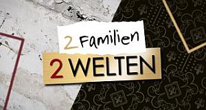 2 Familien - 2 Welten
