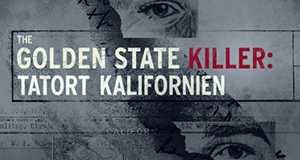 Golden State Killer - Tatort Kalifornien