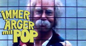 Immer Ärger mit Pop