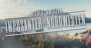 Wildes Amerika: Imposanter Nordwesten