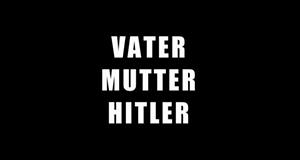 Vater, Mutter, Hitler