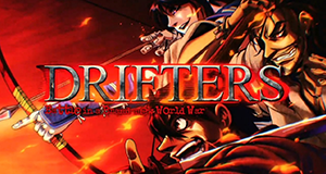 Drifters: Battle in a Brand-New World War