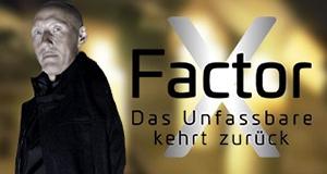 X-Factor Das Unfassbare Stream