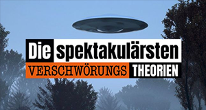 Die spektakulärsten Verschwörungstheorien
