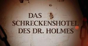 Das Schreckenshotel des Dr. Holmes