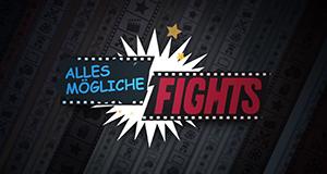 Alles Mögliche Fights