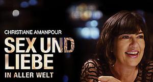 Christiane Amanpour: Sex und Liebe in aller Welt