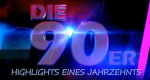 Die 90er - Highlights eines Jahrzehnts