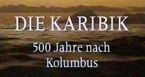 Die Karibik - 500 Jahre nach Kolumbus
