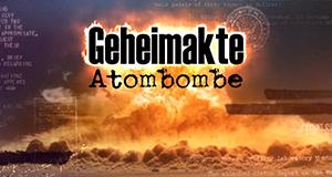 Geheimakte Atombombe