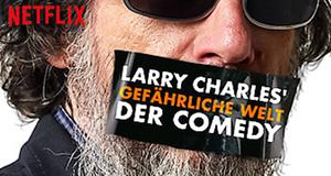 Larry Charles' gefährliche Welt der Comedy
