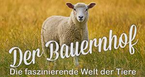 Der Bauernhof - Die faszinierende Welt der Tiere