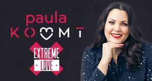 Paula kommt - Extreme Love