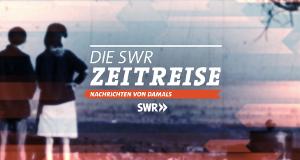 Die SWR Zeitreise
