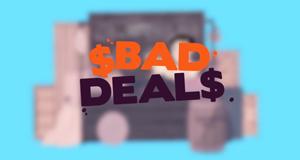 Bad Deals