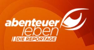 Abenteuer Leben - Die Reportage