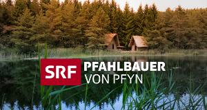 Pfahlbauer von Pfyn