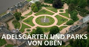 Adelsgärten und Parks von oben