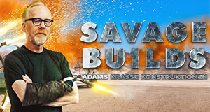 Savage Builds - Adams krasse Konstruktionen
