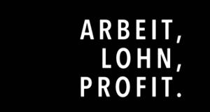 Arbeit, Lohn, Profit