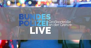 Bundespolizei Live