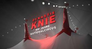 Dynastie Knie - 100 Jahre Nationalcircus