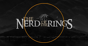 Nerd of the Rings