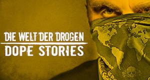 Die Welt der Drogen: Dope Stories
