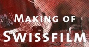 Making of Swissfilm