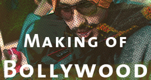 Making of Bollywood