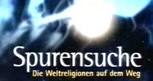 Spurensuche - Die Weltreligionen auf dem Weg
