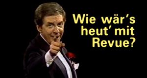 Wie wär's heut' mit Revue?