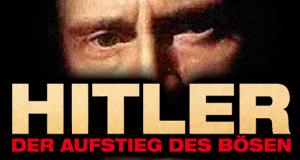 Hitler - Aufstieg des Bösen