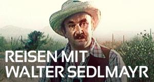 Reisen mit Walter Sedlmayr