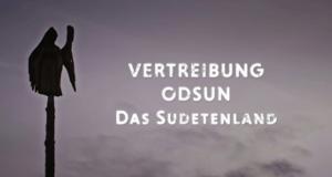 Vertreibung Odsun - Das Sudetenland