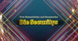 Vom Reinschütten und Rauswerfen - Die Securitys