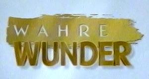Wahre Wunder