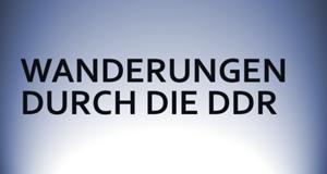 Wanderungen durch die DDR