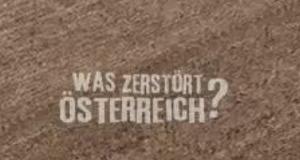 Was zerstört Österreich?